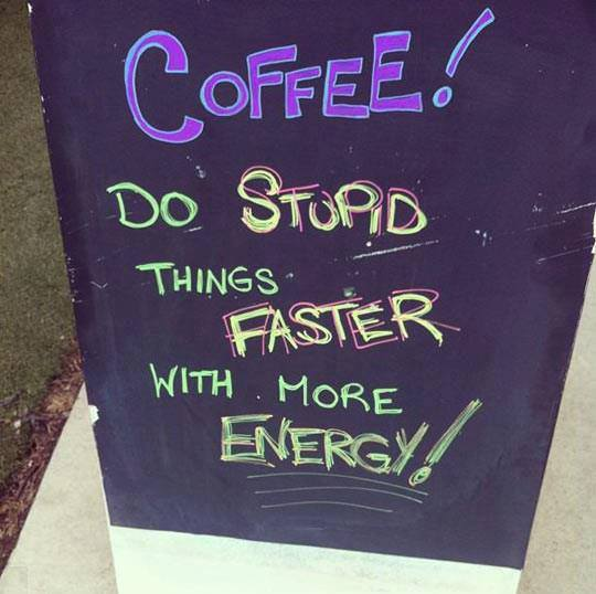 do-stupid-things-faster-w-coffee