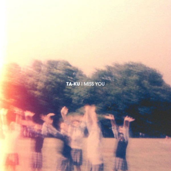 ta-ku-i-miss-you