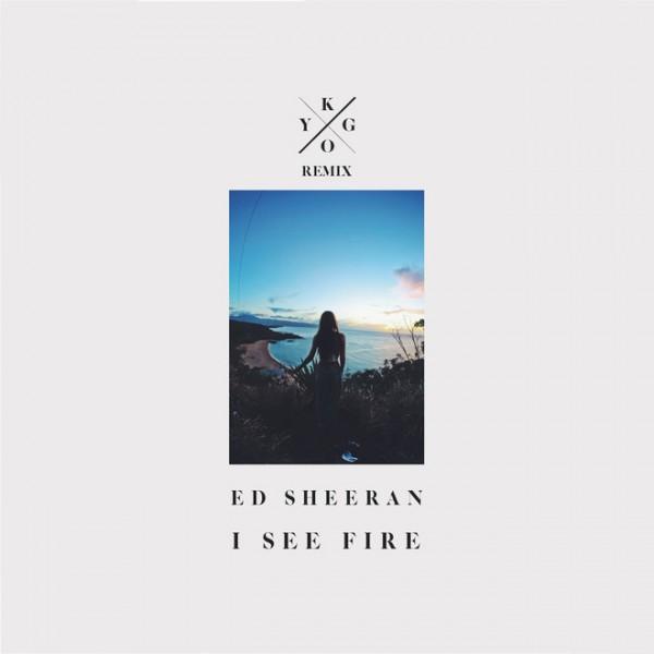 ed-sheeran-i-see-fire-kygo-remix-1