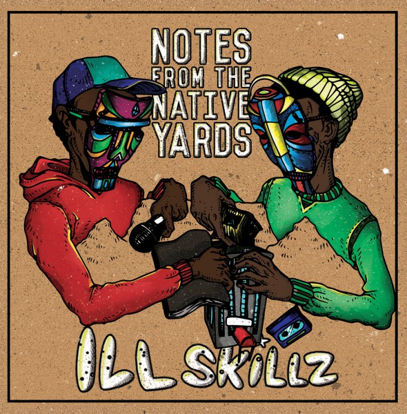 Ill_Skillz_-_Notes_From_The_Native_Yards_-_Low-Res-Cover
