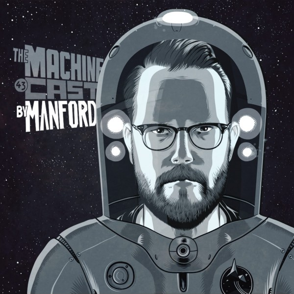The-Machine-Cast-#43-by-Manford