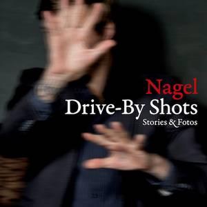 Nagel-Drive-By-Shots